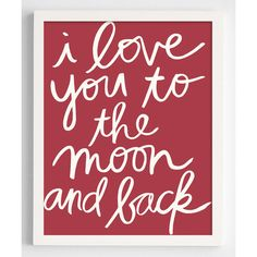 RedEnvelope Red & White 'I Love You to the Moon' Framed Print ($47) ❤ liked on Polyvore featuring home, home decor, wall art, inspirational home decor, moon wall art, wall paper home decor and home wall decor