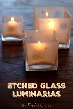 Check out how easy it is to make your own Etched Glass Luminarias from dollar store glass vases using this mess-free etching cream process. Glass Candle Holders, Candle Jars, Candleholders, Diy Craft Projects, Diy Crafts, Craft Ideas, Project Ideas, Mosaic Projects, Yarn Crafts