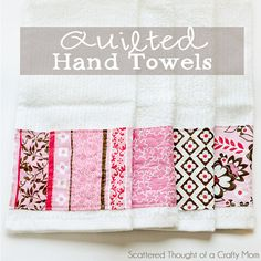 Cute embellished hand towels. (Plus see how easy it is to free-motion quilt)