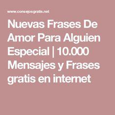 Nuevas Frases De Amor Para Alguien Especial | 10.000 Mensajes y Frases gratis en internet