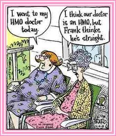 Over the Hill, Getting Old, Senior Citizen Humor - Old age jokes cartoons and funny photos Old Lady Cartoon, Cartoon People, Senior Citizen Humor, Life Insurance For Seniors, Health Care Hospital, Women Jokes, Health Insurance, Insurance Humor, Medical Humor