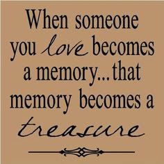 """when someone u love becomes a memory. that memory becomes a treasure. people you love can slip away, but the memories you shared with them will always be a part of your life. - via """"The only way is up"""" In Loving Memory Quotes, Life Quotes Love, Quotes To Live By, Loss Of A Loved One Quotes, In Loving Memory Tattoos, Sad Sayings, Missing Quotes, The Words, Motivation"""