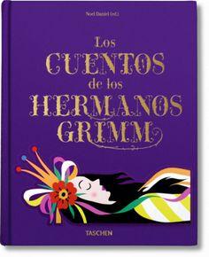 Los cuentos de los hermanos Grimm. Tashen.