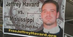 Prosecution Lied To Secure Conviction Of Death Row Inmate Jeffrey Havard by Injustice Anywhere Fight For Justice, Innocent Man, Social Awareness, Recent Events, The More You Know, Denial, Trials, Mississippi, Sentences