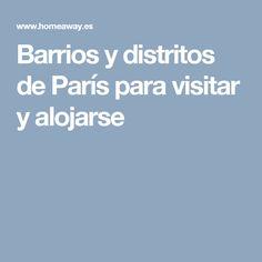 Barrios y distritos de París para visitar y alojarse Around The Worlds, Wanderlust, Disney, Travel Plan, France, Tourism, Europe, Viajes, Home Hacks