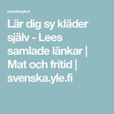 Lär dig sy kläder själv - Lees samlade länkar | Mat och fritid | svenska.yle.fi