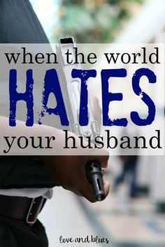 """Great reminder <3 It's so hard being a police wife anyway... but especially right now. """"If the world hates you, remember that it hated me first."""""""