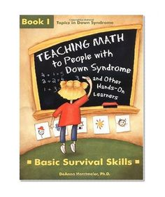 Bestseller Books Online Teaching Math to People With Down Syndrome and Other Hands-On Learners: Basic Survival Skills (Topics in Down Syndrome) Book 1 (Bk.1) DeAnna Horstmeier $15.84