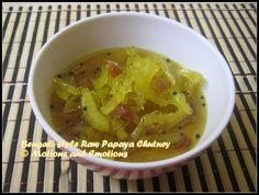 Motions and Emotions: Bengali Style Papaya Chutney / Raw Papaya Chutney