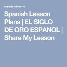 Spanish Lesson Plans | EL SIGLO DE ORO ESPANOL | Share My Lesson