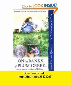 On the Banks of Plum Creek (Little House, Book 4) (9780060581831) Laura Ingalls Wilder, Garth Williams , ISBN-10: 0060581832  , ISBN-13: 978-0060581831 ,  , tutorials , pdf , ebook , torrent , downloads , rapidshare , filesonic , hotfile , megaupload , fileserve