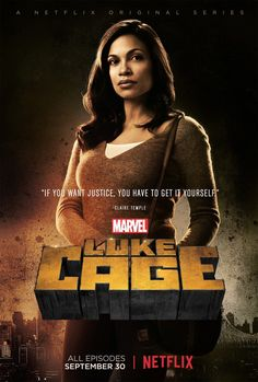 """""""If you want justice, you have to get it yourself."""" -Claire Temple of 'Luke Cage'"""