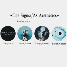 《The Signs//As Aesthetics》Aries//Glitch, Taurus//Floral, Gemini//Grunge, Cancer//Pastel #cancer