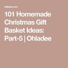 101 Homemade Christmas Gift Basket Ideas: Part-5 | Ohladee
