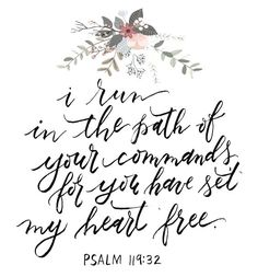 Psalm 119:32 | pinterest & insta ↠ @missmegs0802