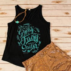 She has the Soul of a Gypsy, spirit of a Fairy, Mouth of a Sailor. Pretty much one of our fav Southern Mess designs yet!!! Distressed Turquoise on a super soft