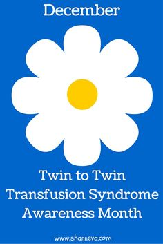 Twin to Twin Transfusion Syndrome Facts - Shann Eva's Blog