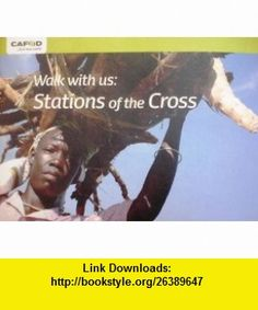 Walk with Us Stations of the Cross (9781871549973) Linda Jones , ISBN-10: 1871549973  , ISBN-13: 978-1871549973 ,  , tutorials , pdf , ebook , torrent , downloads , rapidshare , filesonic , hotfile , megaupload , fileserve