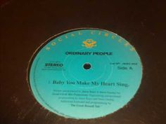 Ordinary People - Baby You Make My Heart Sing - YouTube