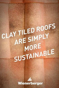 Clay tiled roofs are simply more sustainable. Roof Cladding, Clay Tiles, Sustainability, Brick, House Design, Clay Roof Tiles, Bricks, Sustainable Development, Architecture Illustrations