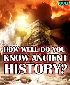 How Well Do You Know Ancient History?!! From ancient Rome, to China, and Greece – can you answer these ancient history questions? Put your knowledge to the test!