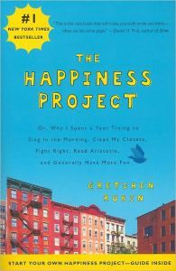 Happiness project is a great book about being happier. I love it.