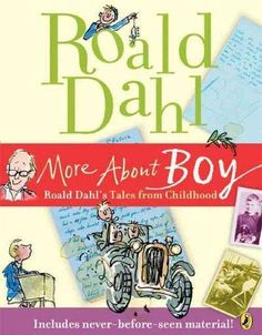 """Read """"More About Boy Tales of Childhood"""" by Roald Dahl available from Rakuten Kobo. This new rebrand of MORE ABOUT BOY is a favourite book containing a wealth of new photos, facts and writings about Roald. Boy Roald Dahl, Roald Dahl Quotes, Famous Short Stories, Kid President, Funny Poems, Funny Design, Quotes For Kids, Used Books, Literatura"""