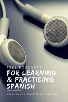 There are podcasts for Spanish-learners at any level so I decided to put them together in one blogpost. Learn about these free podcasts for learning and practicing Spanish.