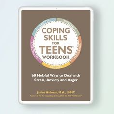 AVAILABLE NOW! 60 Helpful Ways to Deal with Stress, Anxiety and Anger A teen version of the #1 Bestselling Coping Skills for Kids Workbook, this version is written specifically with a tween/teen audience (age 11 ) in mind. There are 60 coping strategies included in the book, and it's divided into Coping Styles to make