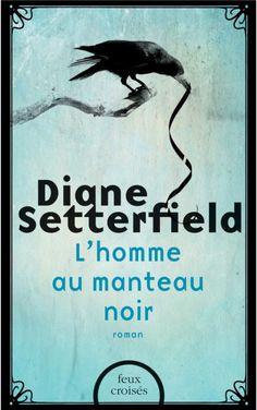 L'Homme au manteau noir de Diane Setterfield : Huit ans après le succès colossal du Treizième conte (plus de deux millions de lecteurs à travers le monde), Diane Setterfield revient avec un roman tout aussi mystérieux, magnétique et irrésistible.