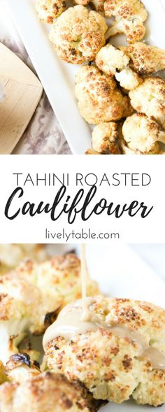 Delicious Tahini Roasted Cauliflower is a fun side dish to help you get more veggies, (gluten-free, vegetarian). via livelytable.com