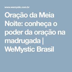 Oração da Meia Noite: conheça o poder da oração na madrugada | WeMystic Brasil