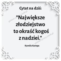 Największe złodziejstwo to okraść kogoś z nadziei. Motto, Life Without You, Poetry Quotes, Life Quotes, Sad, Mindfulness, Humor, Words, Inspiration