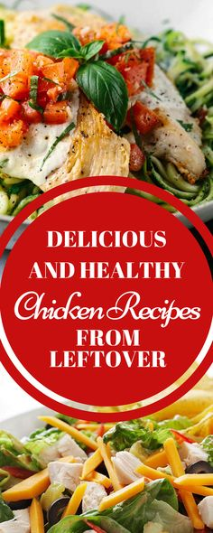 Easy and Healthy Delicious Chicken Recipes from Leftover.