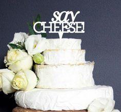 cheesewheel! Wedding! Say Cheese cake topper!   https://www.etsy.com/au/listing/171057717/say-cheese-wedding-gift-cheesewheelgift?