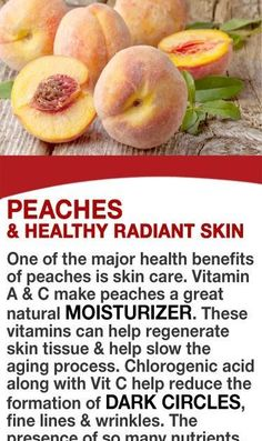 Vitamin A & C make peaches a great natural moisturizer. These vitamins can help regenerate skin tissue & slow the aging process. Chlorogeni...