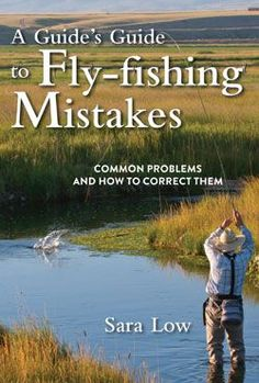 A licensed fishing guide's observations on the common mistakes made by anglers, A Guide's Guide to Fly-Fishing Mistakes provides practical tips on how to improve fly-fishing techniques and break bad habits. Fly Fishing Lures, Trout Fishing Tips, Fishing Guide, Gone Fishing, Best Fishing, Fishing Tricks, Fishing Stuff, Fishing Books, Fishing Tackle