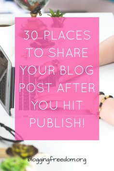 Do you want more traffic, visibility and subscribers for your blog? Of course you do! Here is a list of sites that you promote your blog post to after you hit publish. #blogtraffic #growblogtraffic #howtogrowblogtraffic