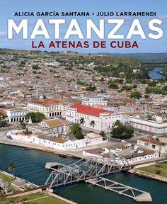 Matanzas. La Atenas de Cuba  History and Architecture of the city of Matanzas…