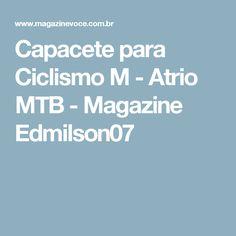 Capacete para Ciclismo M - Atrio MTB - Magazine Edmilson07
