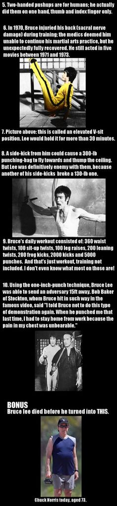 Actual Bruce Lee Facts. Number 7, holy shit. And they need to leave Chuck Norris alone, he's freaking 73, he's allowed to take it easy now.