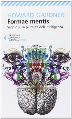 Amazon.it: Formae mentis. Saggio sulla pluralità dell'intelligenza - Howard Gardner, L. Sosio - Libri Illustrations, Book Illustration, Books To Read, My Books, Writing Therapy, 7 Arts, Freedom Life, Poster Boys, Passion For Life