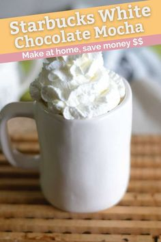 Save money and make a Starbucks White Chocolate Mocha at home with this easy DIY copycat recipe and video. Only 4 simple ingredients needed. #coffeelove #whitechocolate #mocha #starbucks #copycat #copycatrecipes #coffeedrinks #coffeehacks