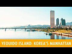 Yeouido Island: Korea's Manhattan ---가고 싶어