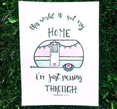 """""""This world is not my home, I am just passing through."""" Hebrews 13:14 Vintage pink and blue trailer watercolor print"""
