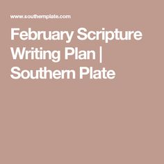February Scripture Writing Plan   Southern Plate