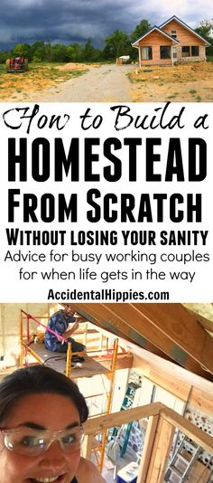 Building a Homestead: How Working Couples Can Keep Their Build on Track - Accidental Hippies