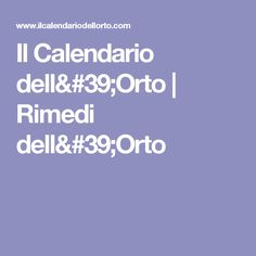 Il Calendario dell'Orto   Rimedi dell'Orto