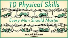 The 10 Physical Skills Every Man Should Master | The Art of Manliness