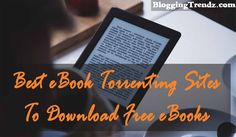 Top & Best eBook Torrenting Sites To Download Free eBooks